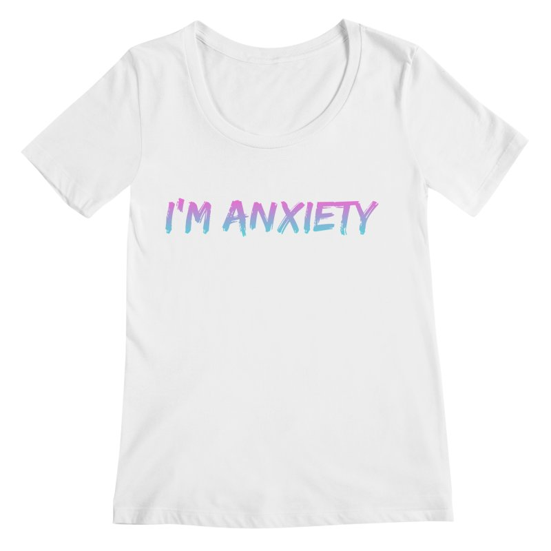 I'M ANXIETY (TRAN) Women's Regular Scoop Neck by uppercaseCHASE1