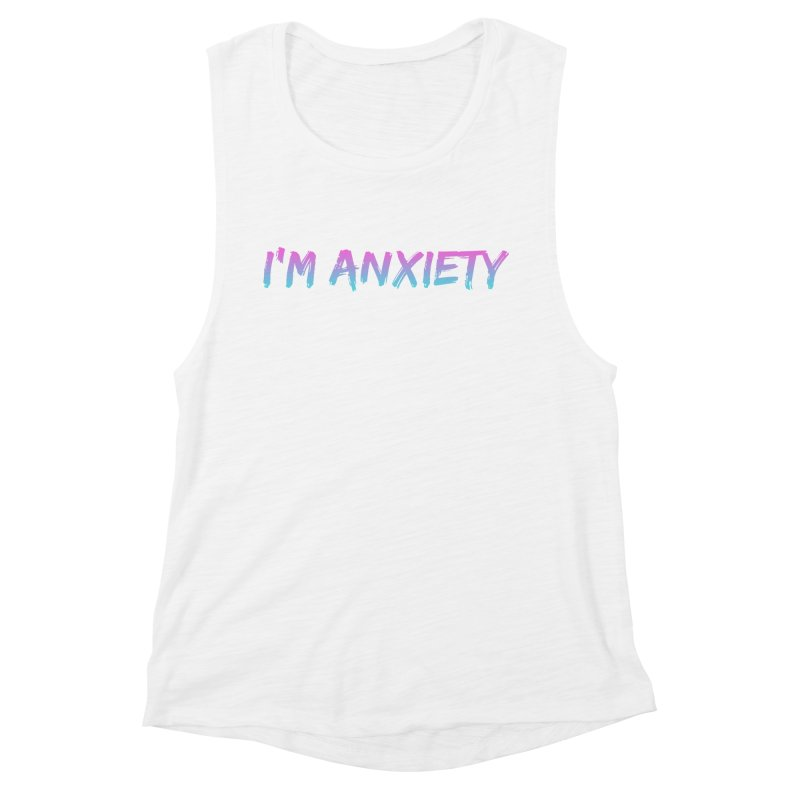 I'M ANXIETY (TRAN) Women's Muscle Tank by uppercaseCHASE1