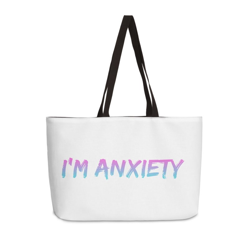 I'M ANXIETY (TRAN) Accessories Weekender Bag Bag by uppercaseCHASE1
