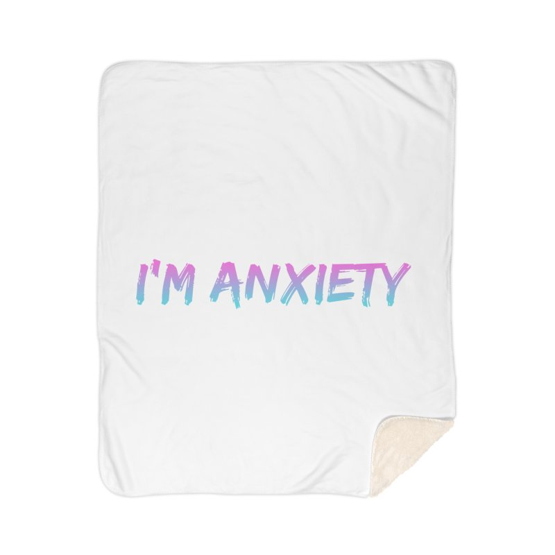 I'M ANXIETY (TRAN) Home Sherpa Blanket Blanket by uppercaseCHASE1