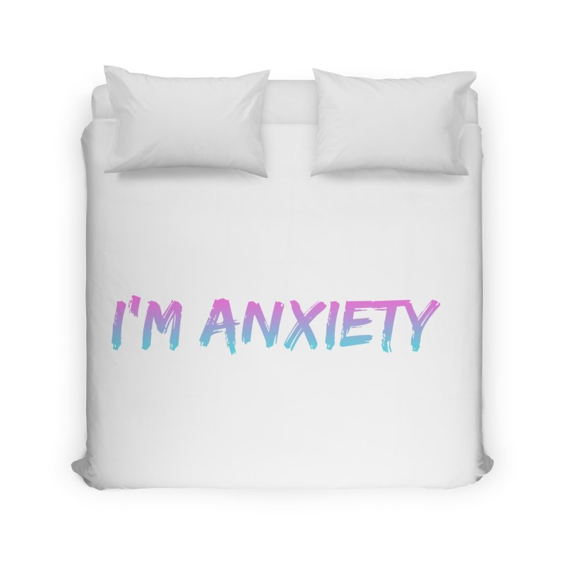I'M ANXIETY (TRAN) Home Duvet by uppercaseCHASE1