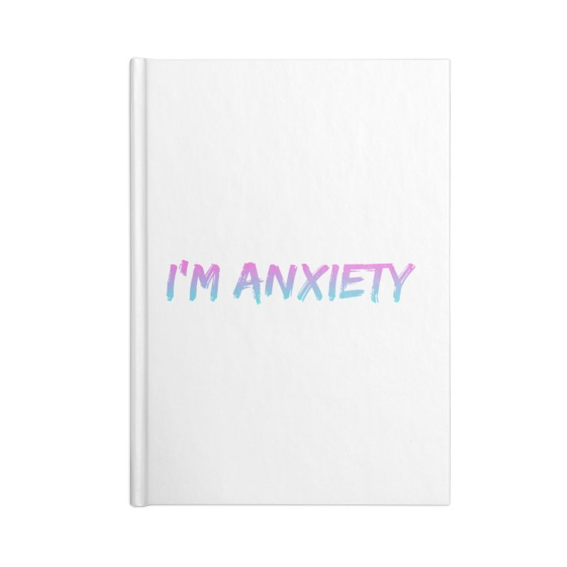 I'M ANXIETY (TRAN) Accessories Blank Journal Notebook by uppercaseCHASE1