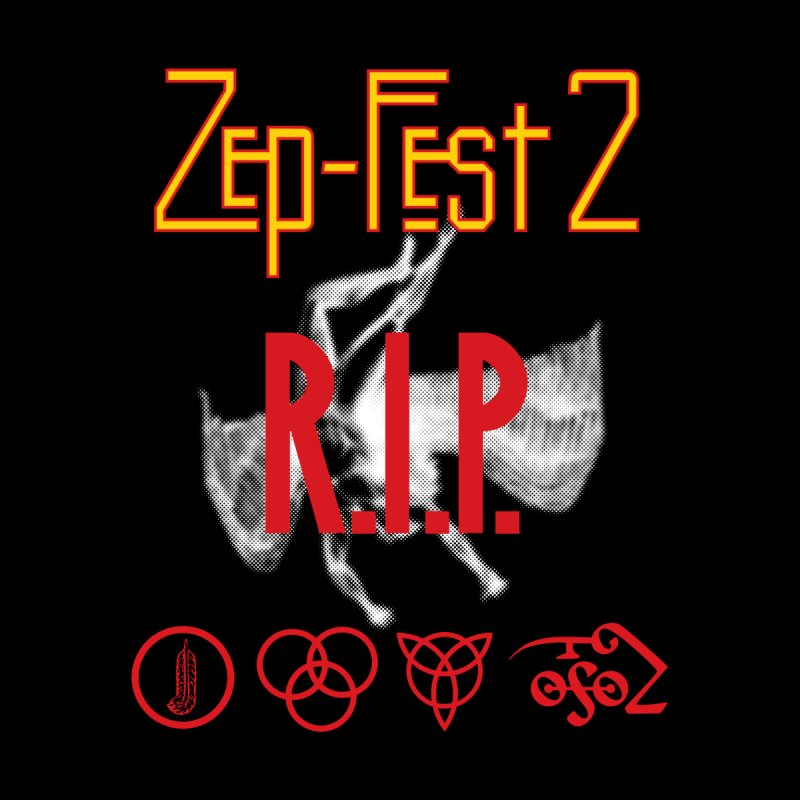 Zep-Fest2 RIP Friends Only by upso's Artist Shop