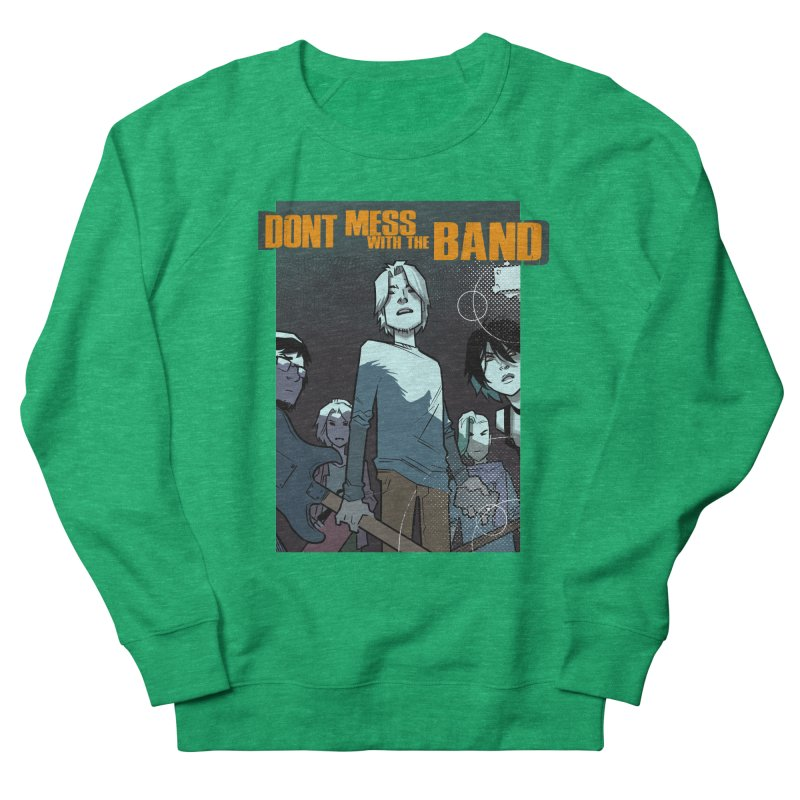 Don't Mess with the Band Women's Sweatshirt by Urban Animal Store