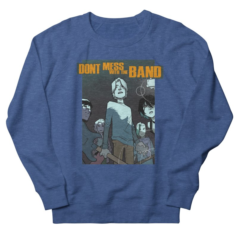 Don't Mess with the Band Men's Sweatshirt by Urban Animal Store