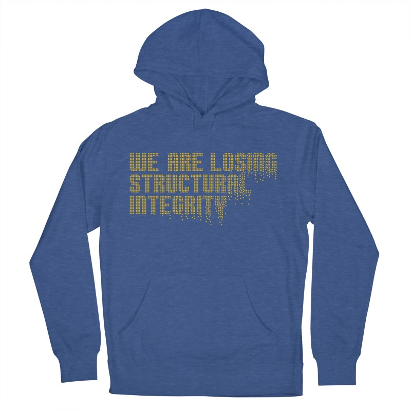 We are losing structural integrity Women's French Terry Pullover Hoody by Urban Prey's Artist Shop