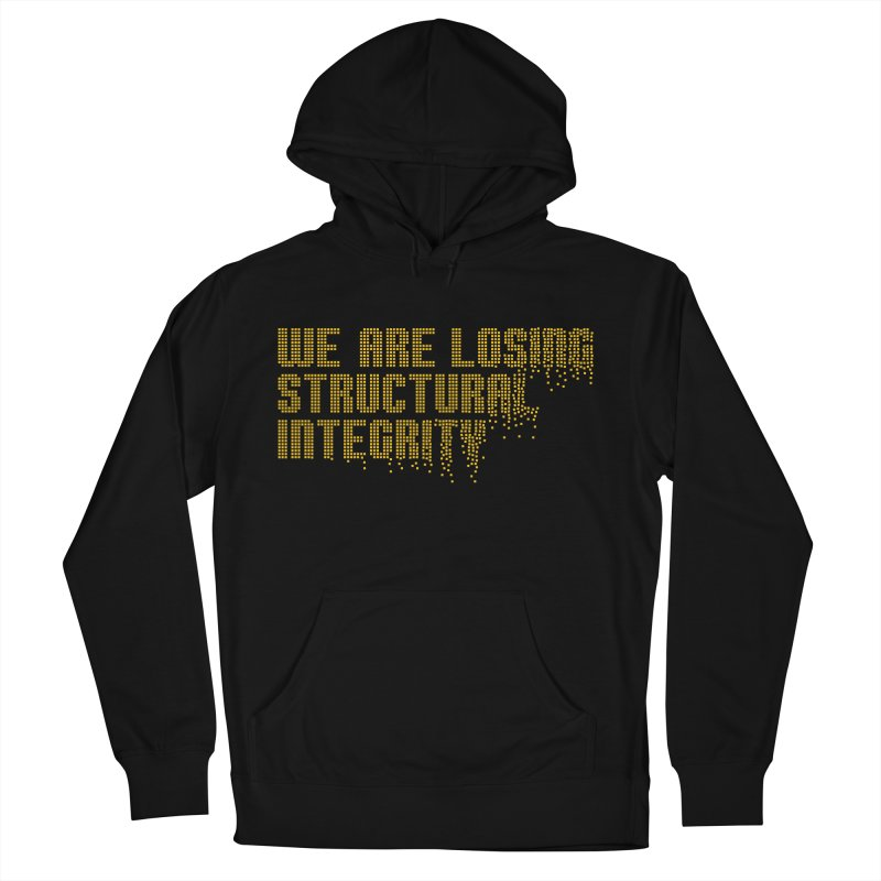 We are losing structural integrity Men's French Terry Pullover Hoody by Urban Prey's Artist Shop