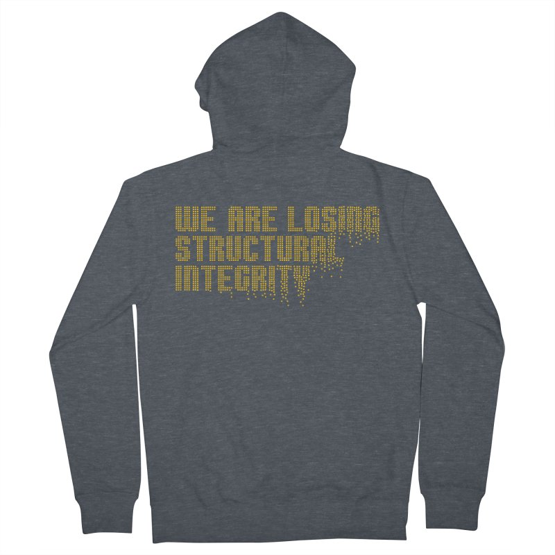 We are losing structural integrity Men's French Terry Zip-Up Hoody by Urban Prey's Artist Shop