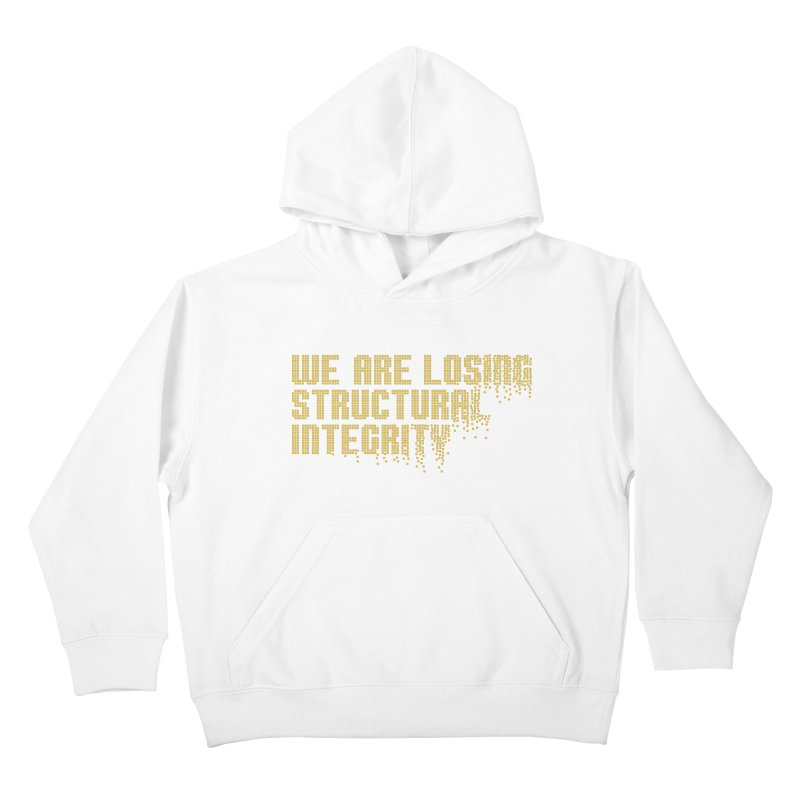 We are losing structural integrity Kids Pullover Hoody by Urban Prey's Artist Shop