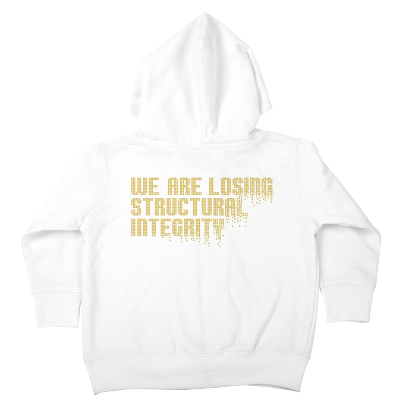 We are losing structural integrity Kids Toddler Zip-Up Hoody by Urban Prey's Artist Shop