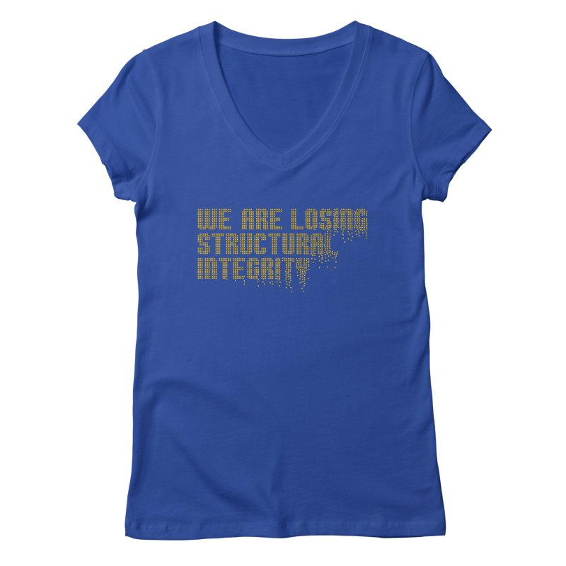 We are losing structural integrity Women's Regular V-Neck by Urban Prey's Artist Shop