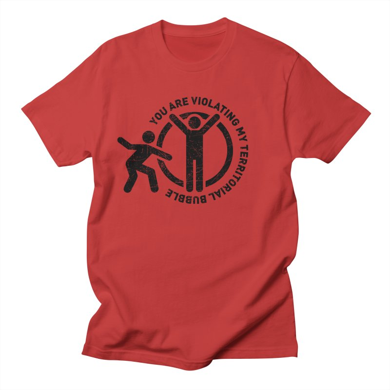 You are violating my territorial bubble Men's T-Shirt by Urban Prey's Artist Shop