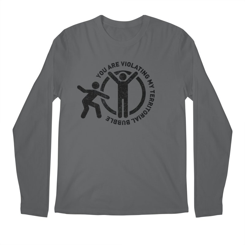 You are violating my territorial bubble Men's Longsleeve T-Shirt by Urban Prey's Artist Shop