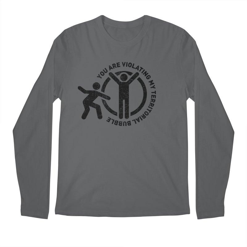 You are violating my territorial bubble Men's Regular Longsleeve T-Shirt by Urban Prey's Artist Shop