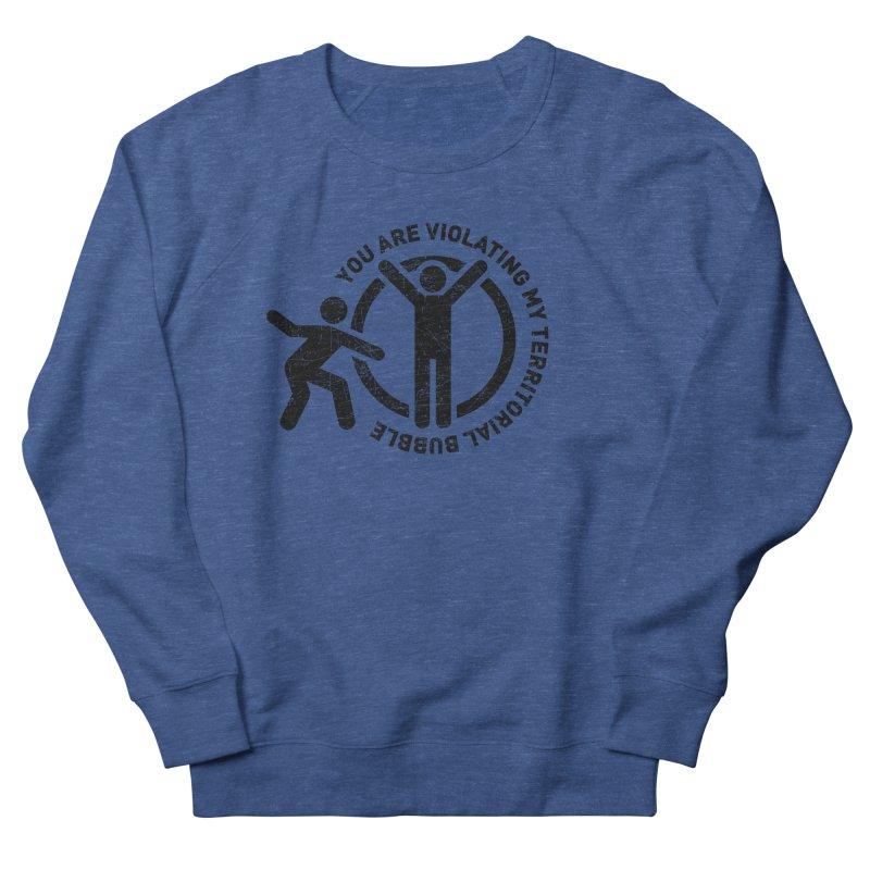 You are violating my territorial bubble Men's Sweatshirt by Urban Prey's Artist Shop