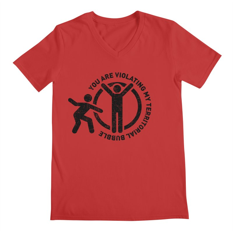 You are violating my territorial bubble Men's V-Neck by Urban Prey's Artist Shop