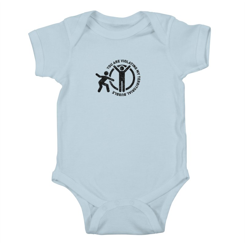 You are violating my territorial bubble Kids Baby Bodysuit by Urban Prey's Artist Shop