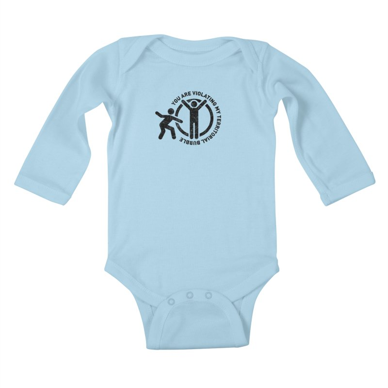 You are violating my territorial bubble Kids Baby Longsleeve Bodysuit by Urban Prey's Artist Shop