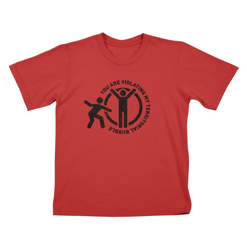 You are violating my territorial bubble Kids T-Shirt by Urban Prey's Artist Shop