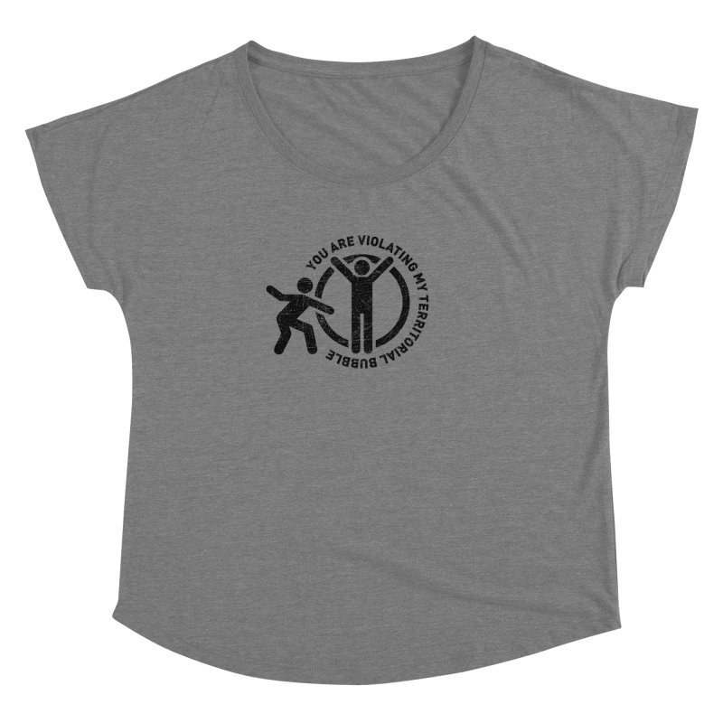 You are violating my territorial bubble Women's Scoop Neck by Urban Prey's Artist Shop