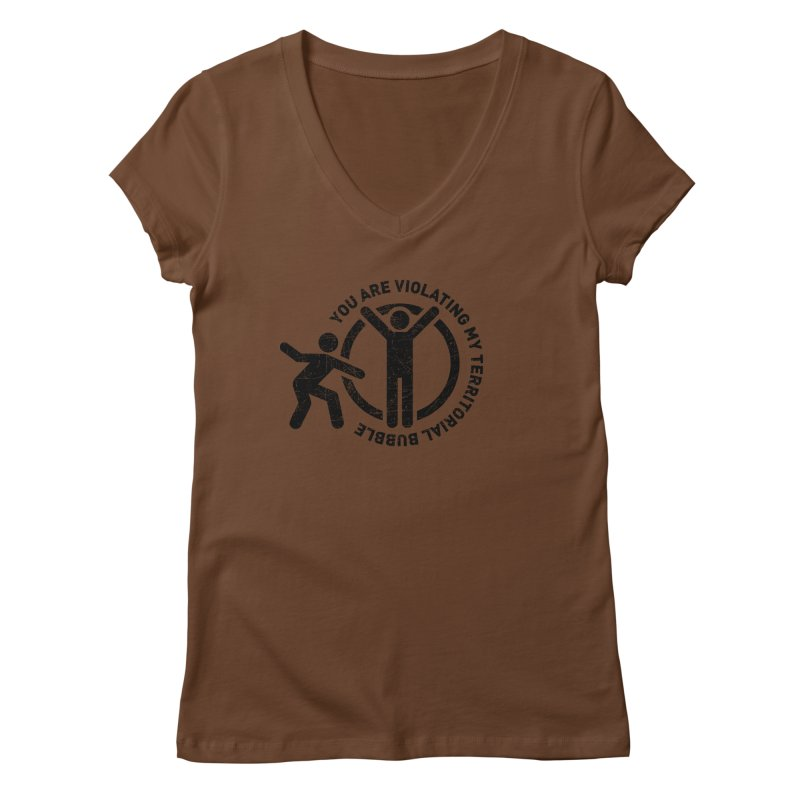 You are violating my territorial bubble Women's Regular V-Neck by Urban Prey's Artist Shop