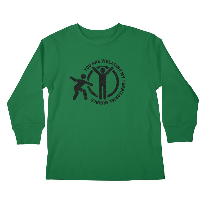 You are violating my territorial bubble Kids Longsleeve T-Shirt by Urban Prey's Artist Shop