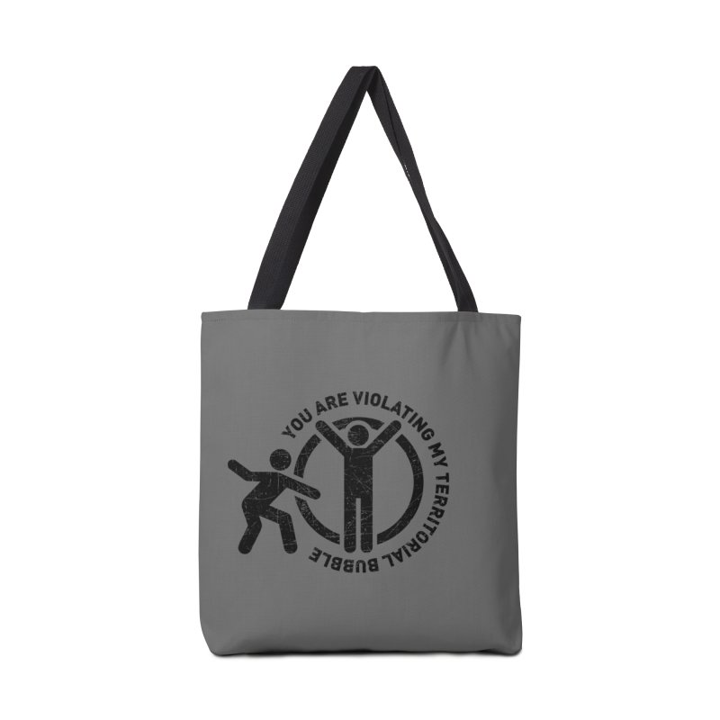 You are violating my territorial bubble Accessories Tote Bag Bag by Urban Prey's Artist Shop