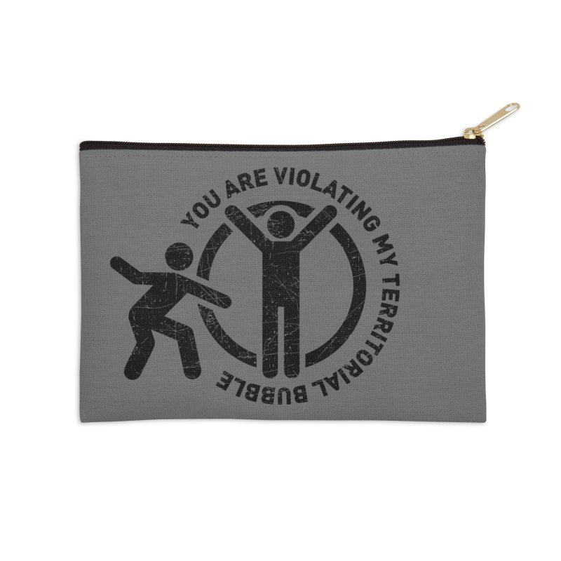 You are violating my territorial bubble Accessories Zip Pouch by Urban Prey's Artist Shop