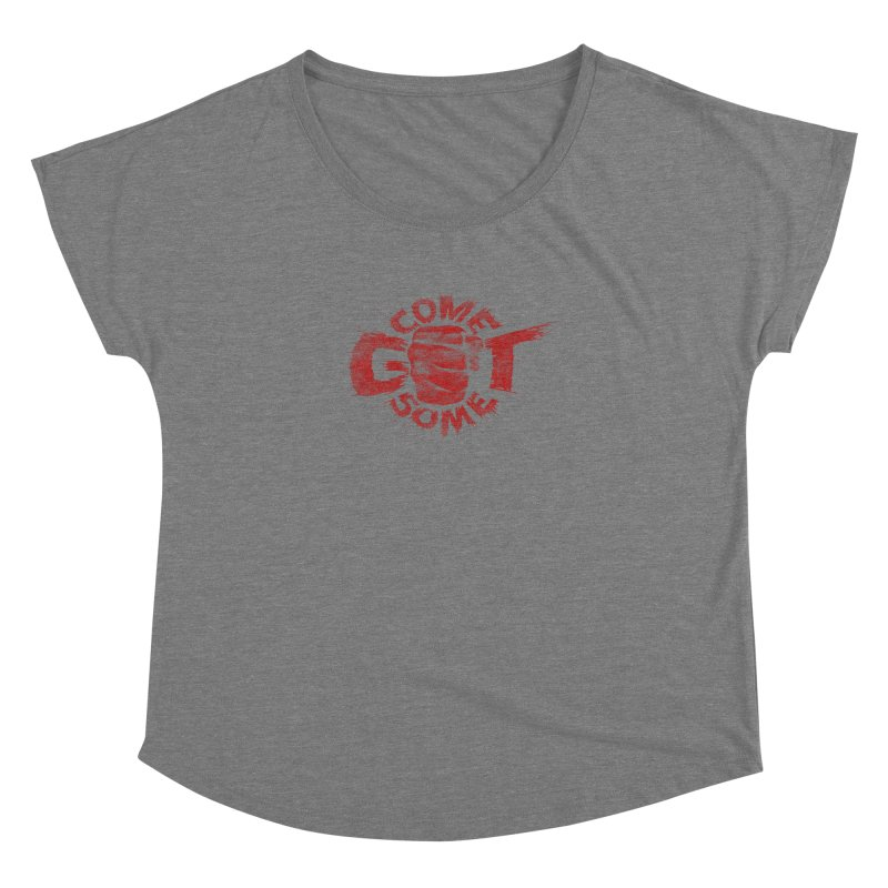 Come get some - red Women's Dolman Scoop Neck by Urban Prey's Artist Shop