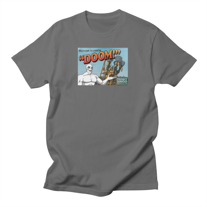 "Frisky Dingo ""Welcome to You're Doom!"" Men's T-Shirt by URBAN TREE CANOPY"