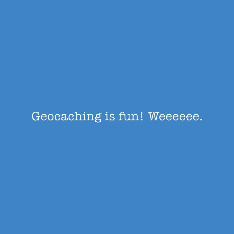 Geocaching is fun! Weeeeee. Men's T-Shirt by URBAN TREE CANOPY