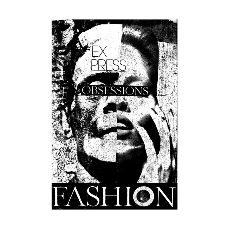 Express Obsessions   by urhere's Artist Shop