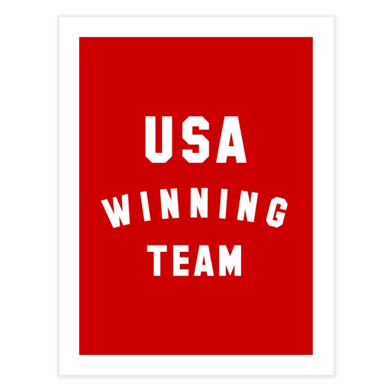 USA WINNING TEAM Home Fine Art Print by USA WINNING TEAM™