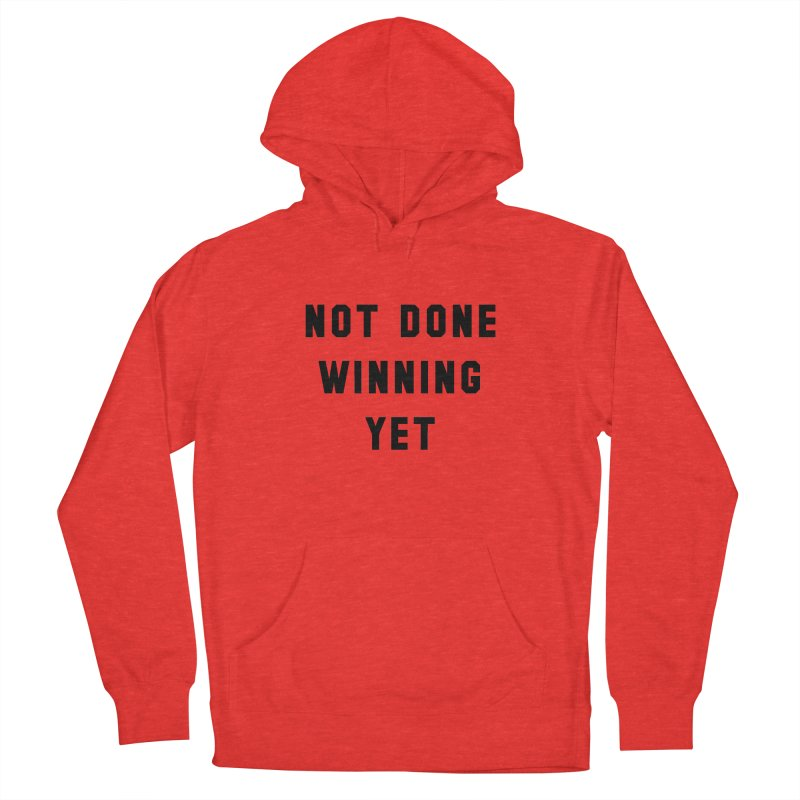 NOT DONE WINNING YET Women's Pullover Hoody by USA WINNING TEAM™
