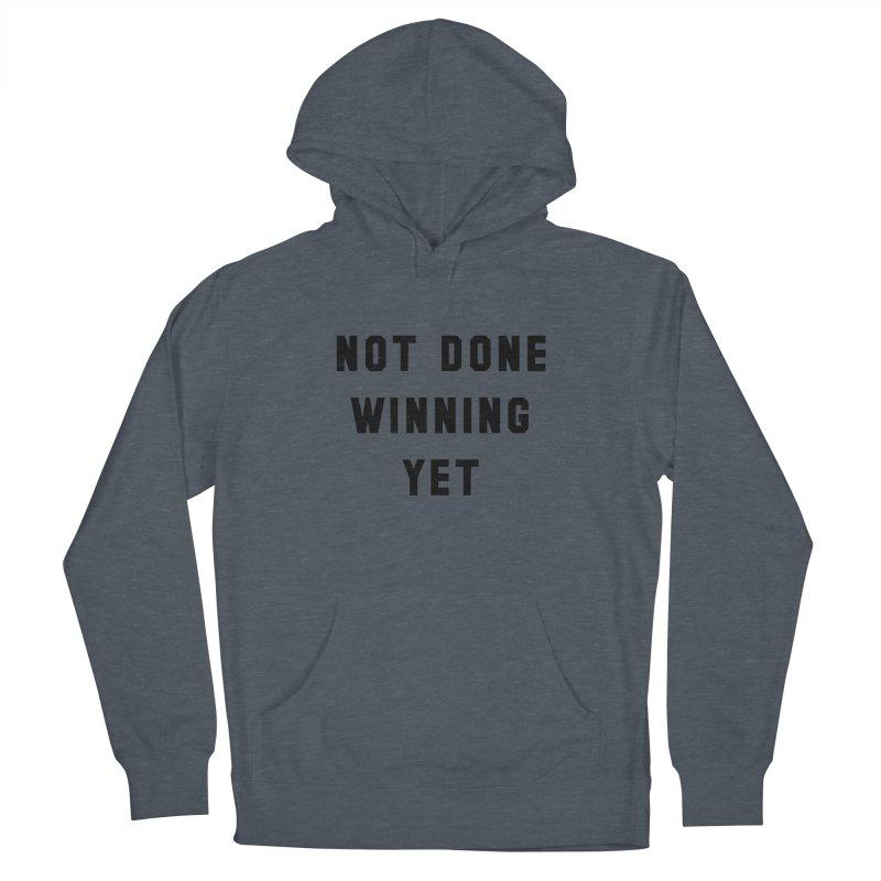 NOT DONE WINNING YET Women's Pullover Hoody by USA WINNING TEAM™