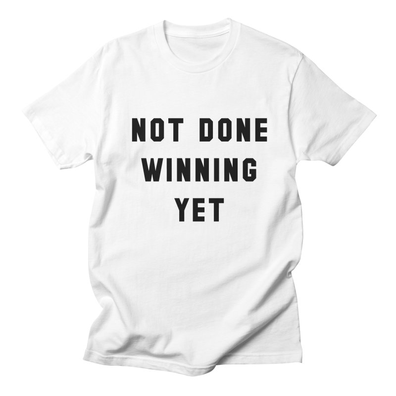 NOT DONE WINNING YET Men's Regular T-Shirt by USA WINNING TEAM™