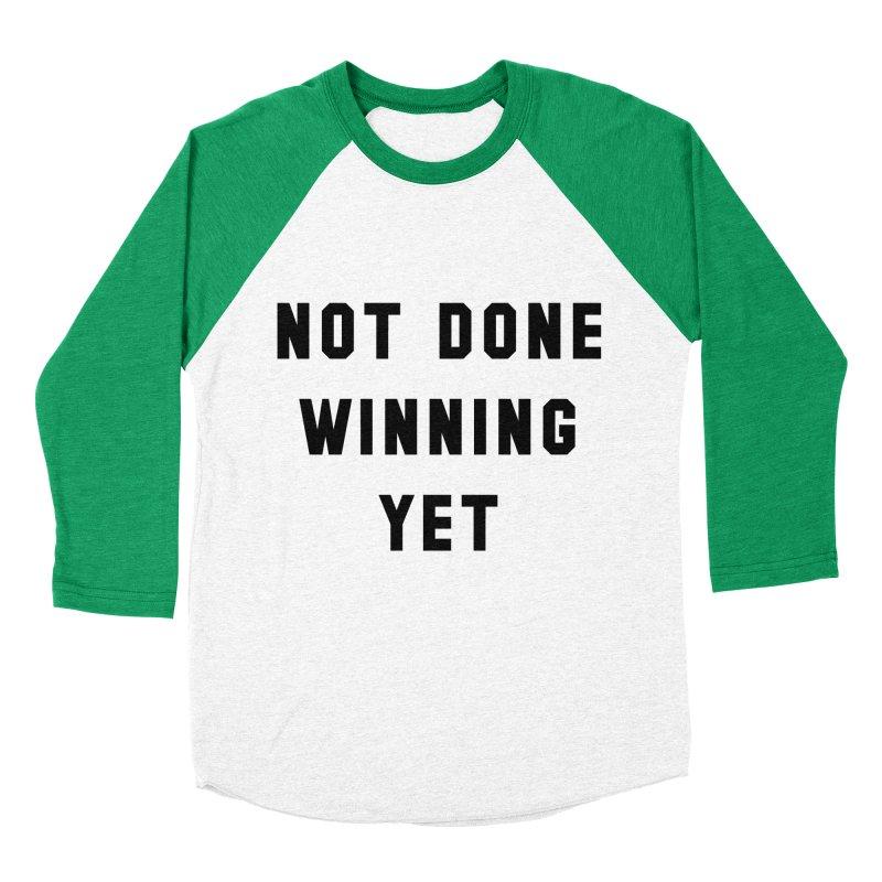 NOT DONE WINNING YET Men's Baseball Triblend T-Shirt by USA WINNING TEAM™