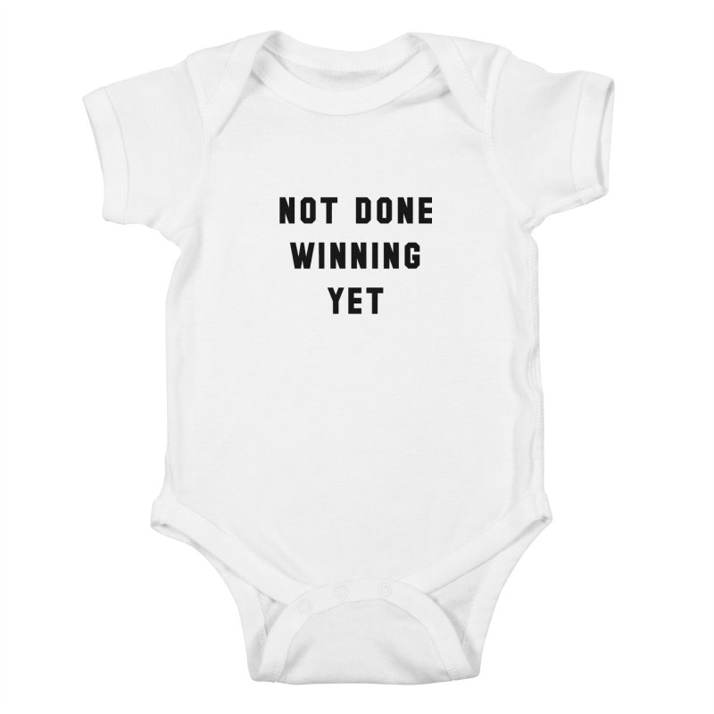 NOT DONE WINNING YET Kids Baby Bodysuit by USA WINNING TEAM™