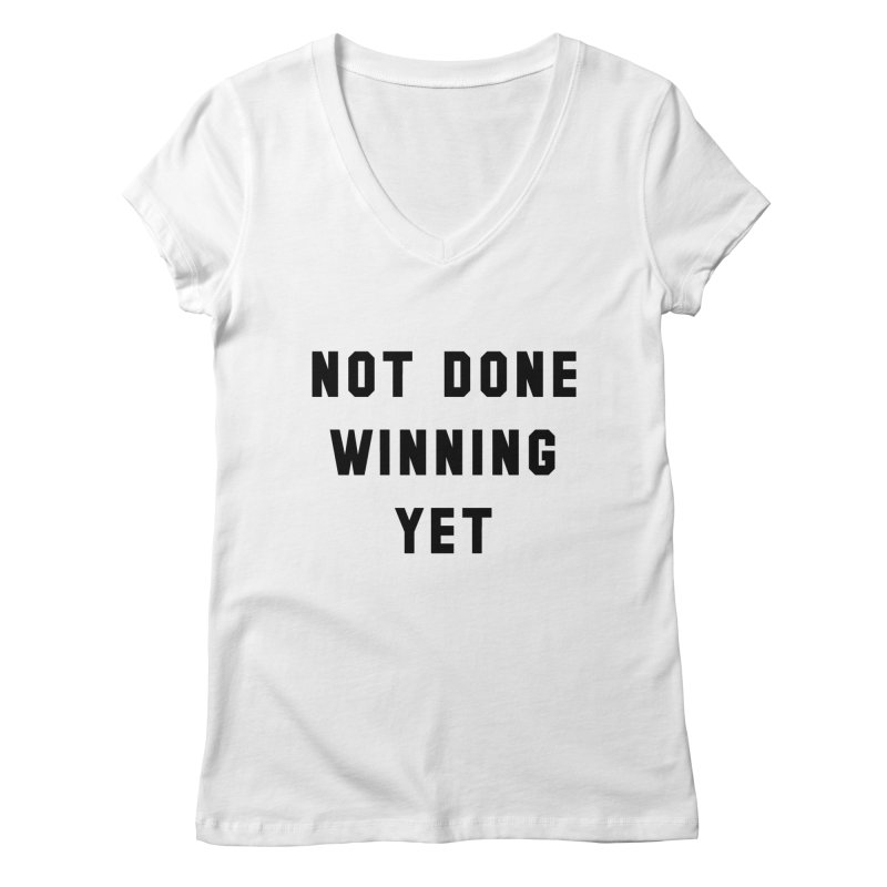 NOT DONE WINNING YET Women's Regular V-Neck by USA WINNING TEAM™