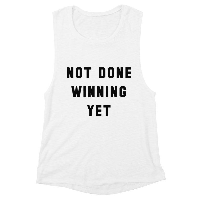 NOT DONE WINNING YET in Women's Muscle Tank White by USA WINNING TEAM™