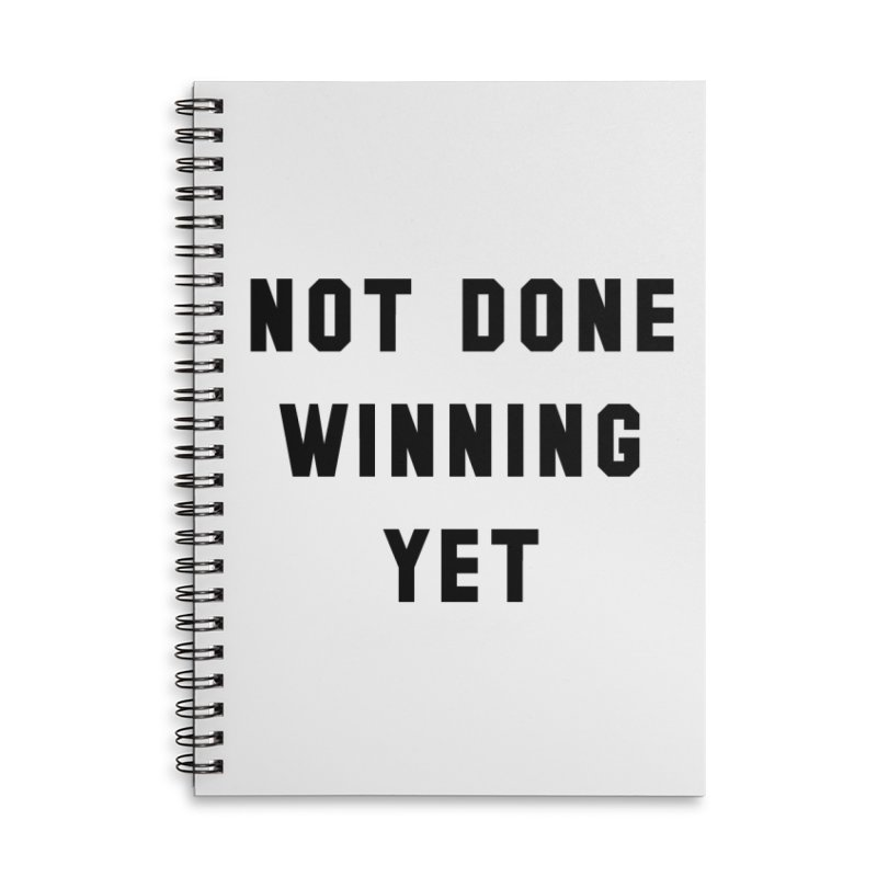 NOT DONE WINNING YET Accessories Lined Spiral Notebook by USA WINNING TEAM™