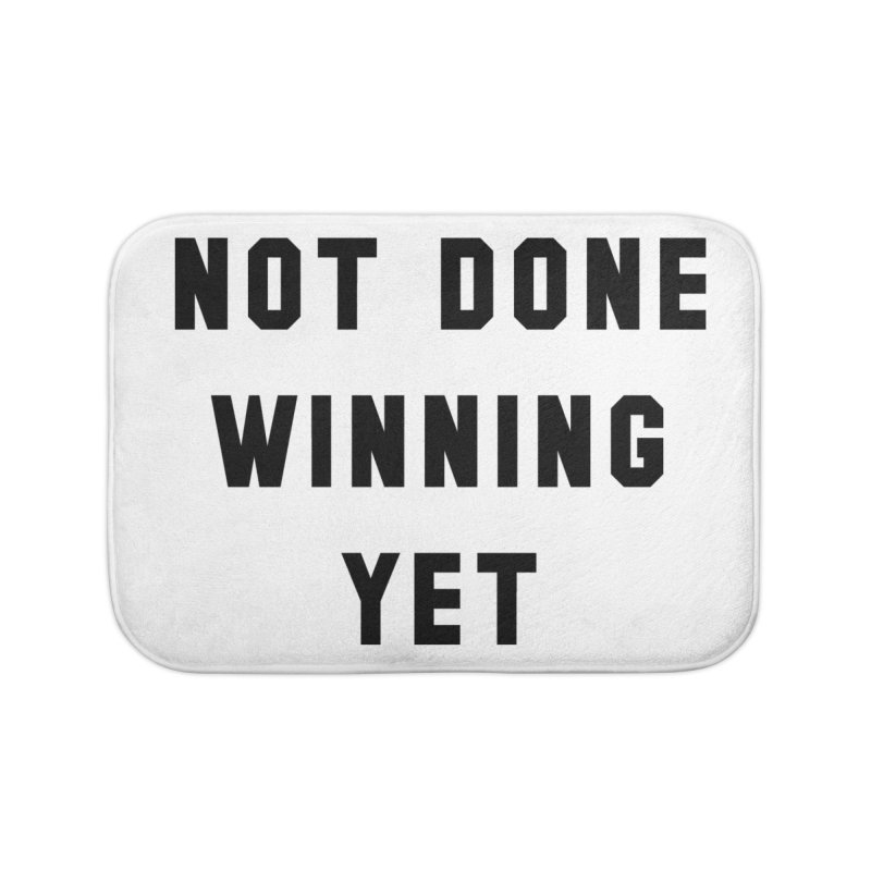 NOT DONE WINNING YET Home Bath Mat by USA WINNING TEAM™