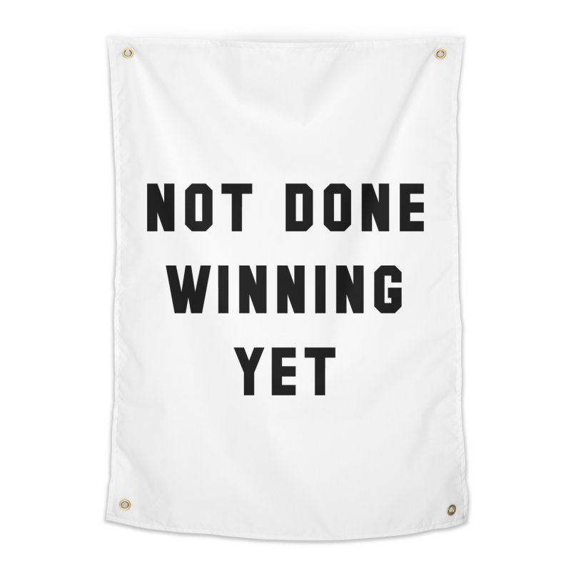 NOT DONE WINNING YET Home Tapestry by USA WINNING TEAM™