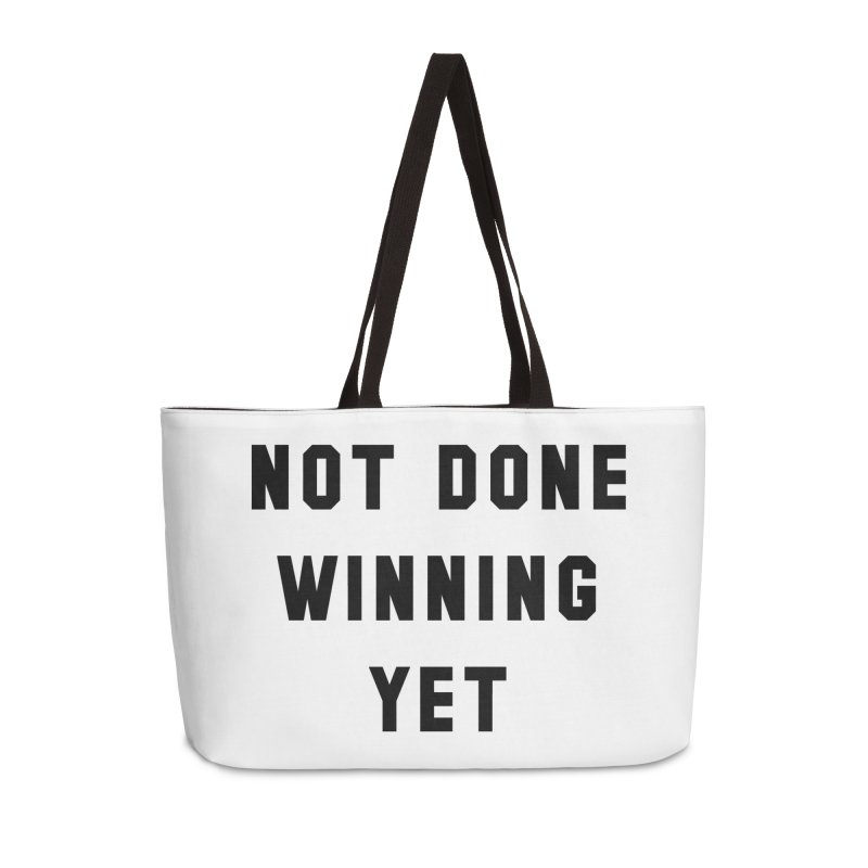 NOT DONE WINNING YET Accessories Weekender Bag Bag by USA WINNING TEAM™
