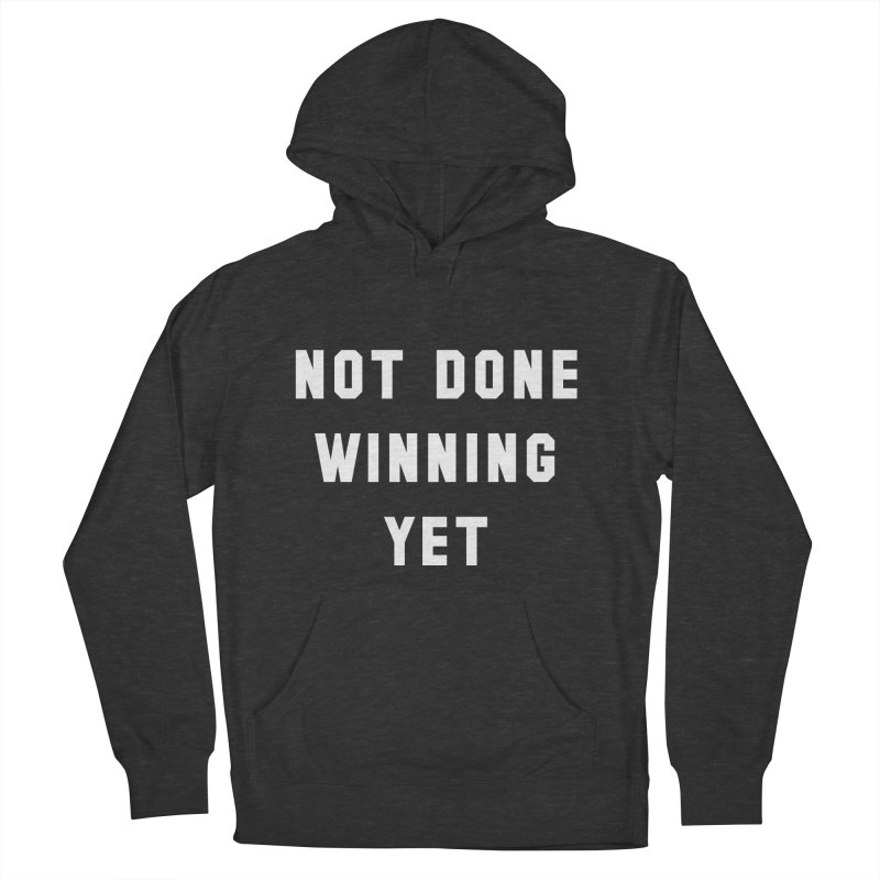 NOT DONE WINNING YET Men's French Terry Pullover Hoody by USA WINNING TEAM™