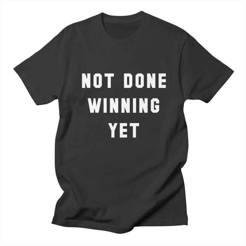 NOT DONE WINNING YET Men's T-Shirt by USA WINNING TEAM™