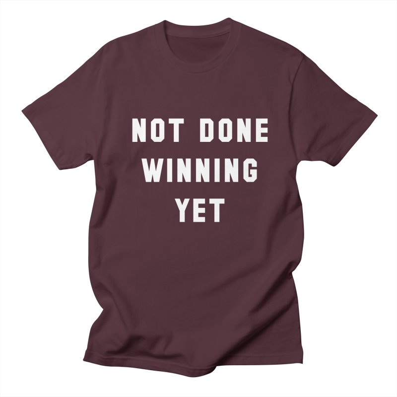 NOT DONE WINNING YET Men's T-shirt by USA WINNING TEAM™