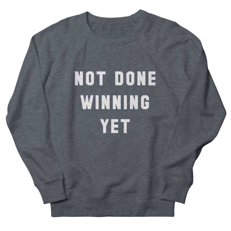 NOT DONE WINNING YET Men's Sweatshirt by USA WINNING TEAM™