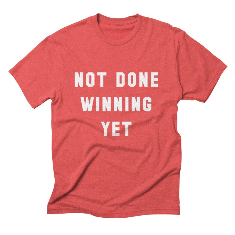 NOT DONE WINNING YET Men's Triblend T-Shirt by USA WINNING TEAM™