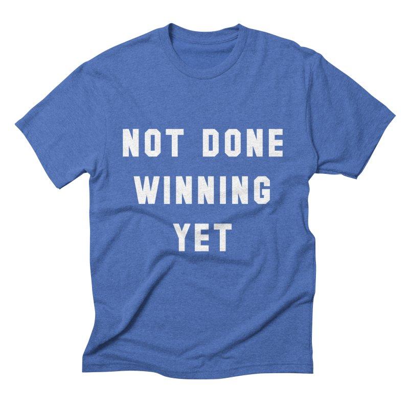 NOT DONE WINNING YET in Men's Triblend T-shirt Blue Triblend by USA WINNING TEAM™